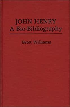 John Henry: A Bio-Bibliography 9780313222504