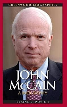 John McCain: A Biography 9780313362521