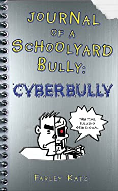 Journal of a Schoolyard Bully: Cyberbully 9780312606589