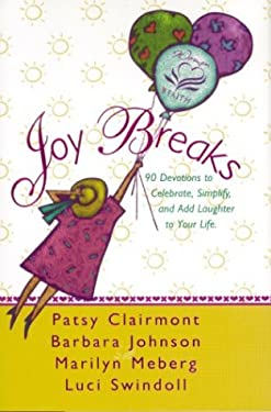 Joy Breaks: 90 Devotions to Celebrate, Simplify, and Add Laughter to Your Life 9780310213451