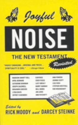 Joyful Noise: The New Testament Revisited 9780316579957