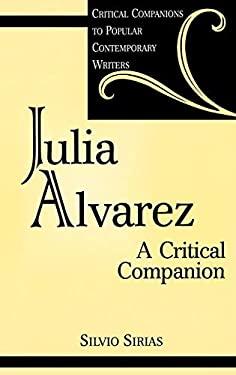 Julia Alvarez: A Critical Companion 9780313309939