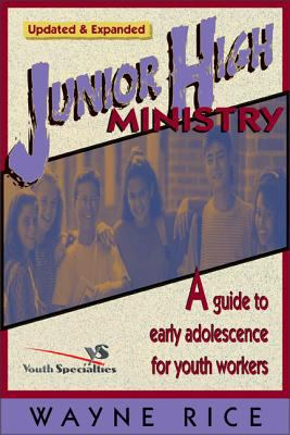 Junior High Ministry: A Guide to Early Adolescence for Youth Workers 9780310224426