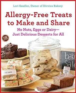 Allergy-Free Treats to Make and Share: No Nuts, Eggs, or Dairy---Just Delicious Desserts for All 9780312614188