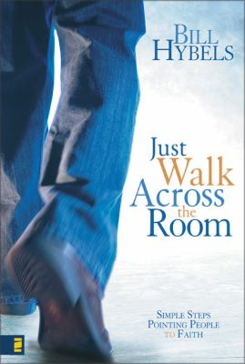 Just Walk Across the Room: Simple Steps Pointing People to Faith 9780310266693