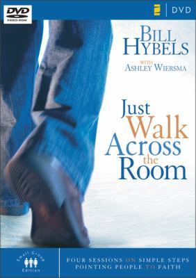 Just Walk Across the Room: Four Sessions on Simple Steps Pointing People to Faith 9780310271741