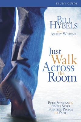 Just Walk Across the Room: Four Sessions on Simple Steps Pointing People to Faith 9780310271765