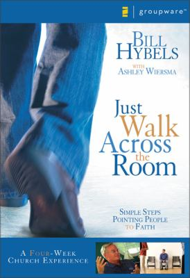 Just Walk Across the Room Curriculum Kit: Simple Steps Pointing People to Faith 9780310271727