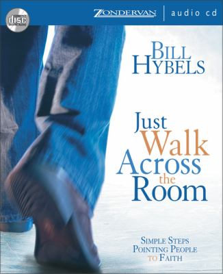 Just Walk Across the Room: Simple Steps Pointing People to Faith 9780310272236