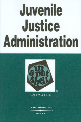 Juvenile Justice Administration in a Nutshell 9780314181381