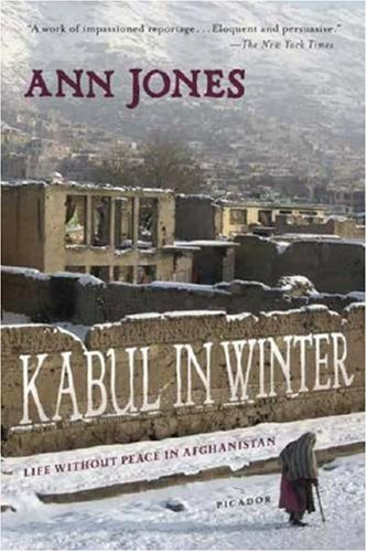 Kabul in Winter: Life Without Peace in Afghanistan 9780312426590
