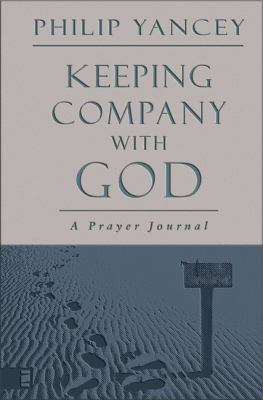 Keeping Company with God: A Prayer Journal 9780310817420
