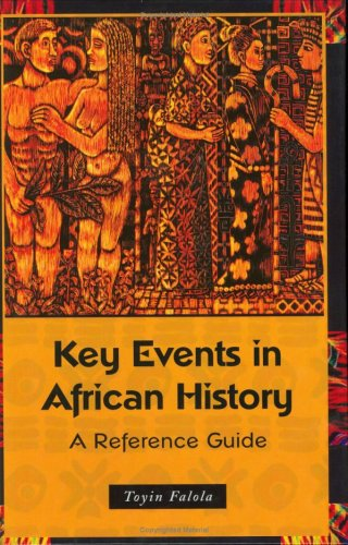 Key Events in African History: A Reference Guide 9780313313233