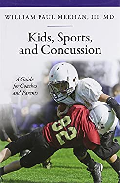 Kids, Sports, and Concussion: A Guide for Coaches and Parents 9780313387302