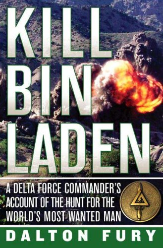 Kill Bin Laden: A Delta Force Commander's Account of the Hunt for the World's Most Wanted Man 9780312384395