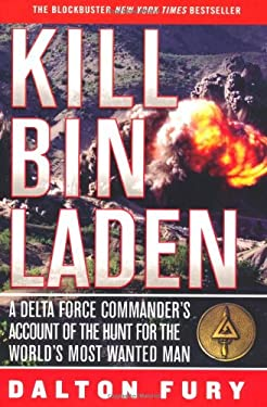 Kill Bin Laden: A Delta Force Commander's Account of the Hunt for the World's Most Wanted Man 9780312567408