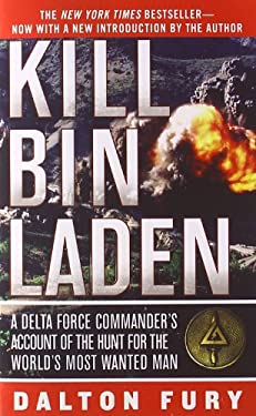 Kill Bin Laden: A Delta Force Commander's Account of the Hunt for the World's Most Wanted Man 9780312547417