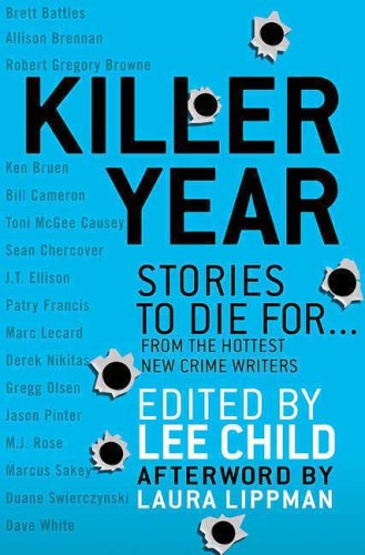 Killer Year: Stories to Die For... from the Hottest New Crime Writers 9780312545246