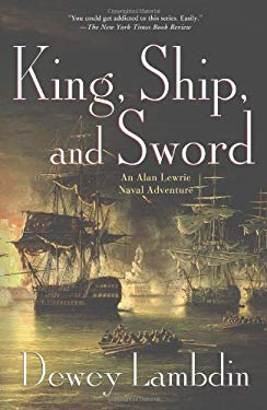 King, Ship, and Sword: An Alan Lewrie Naval Adventure 9780312551841