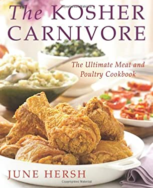 The Kosher Carnivore: The Ultimate Meat and Poultry Cookbook 9780312699420