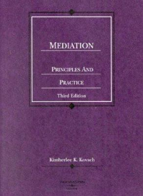 Kovach's Mediation, Principles and Practice, 3D 9780314150226
