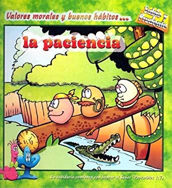 La Paciencia: Valores Morales y Buenos Habitos... = Patience 9780311385966