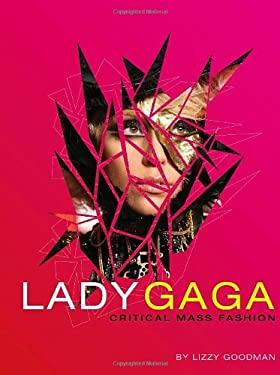 Lady Gaga: Critical Mass Fashion 9780312668402