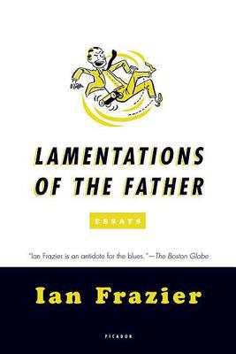 Lamentations of the Father: Essays 9780312428358