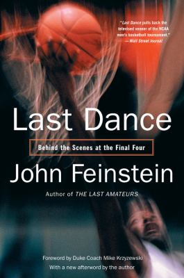 Last Dance: Behind the Scenes at the Final Four 9780316014250