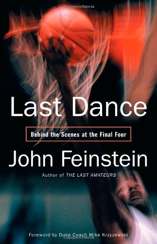 Last Dance: Behind the Scenes at the Final Four 9780316160308
