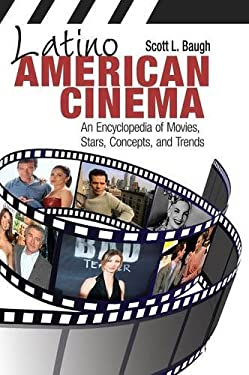 Latino American Cinema: An Encyclopedia of Movies, Stars, Concepts, and Trends 9780313380365