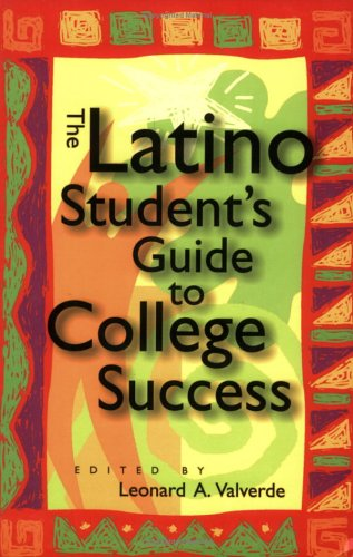 The Latino Student's Guide to College Success 9780313319600