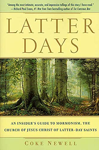 Latter Days: An Insider's Guide to Mormonism, the Church of Jesus Christ of Latter-Day Saints 9780312280437