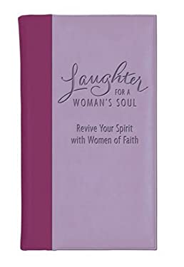 Laughter for a Woman's Soul: Revive Your Spirit with Women of Faith