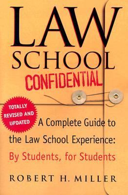 Law School Confidential: A Complete Guide to the Law School Experience: By Students, for Students 9780312318819