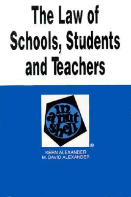 Law of Schools, Students and Teachers in a Nutshell 9780314058829
