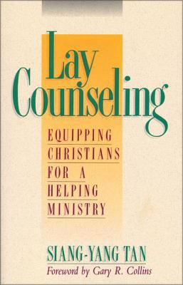 Lay Counseling: Equipping Christians for a Helping Ministry 9780310529316