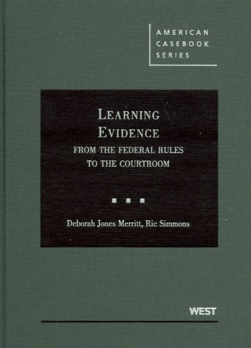 Learning Evidence: From the Federal Rules to the Courtroom 9780314191120