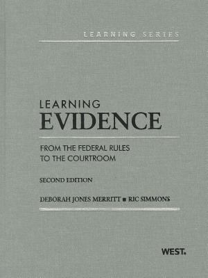 Learning Evidence: From the Federal Rules to the Courtroom 9780314275400