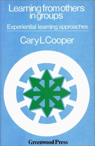 Learning from Others in Groups: Experiential Learning Approaches 9780313209222