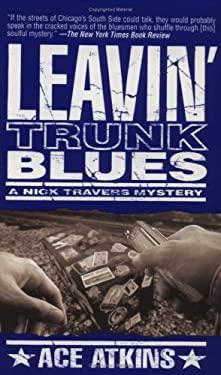 Leavin' Trunk Blues 9780312977184