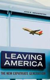 Leaving America: The New Expatriate Generation 969577