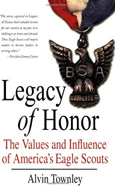 Legacy of Honor: The Values and Influence of America's Eagle Scouts 9780312539337