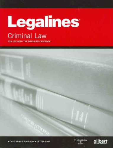 Legalines: Criminal Law: Adaptable to Fourth Edition of Dressler Casebook 9780314166067