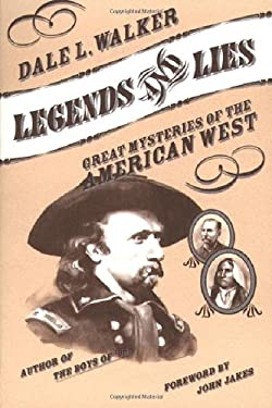 Legends and Lies: Great Mysteries of the American West 9780312863111