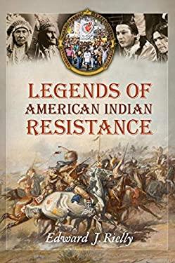 Legends of American Indian Resistance 9780313352096