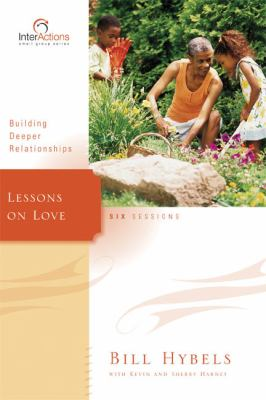 Lessons on Love: Building Deeper Relationships 9780310265931
