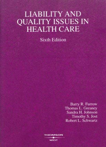 Liability and Quality Issues in Health Care 9780314184757