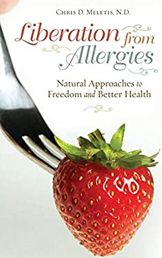 Liberation from Allergies: Natural Approaches to Freedom and Better Health 9780313358708