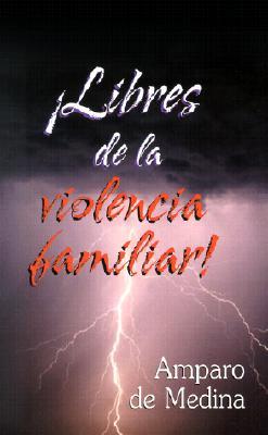 Libres de la Violencia Familiar! 9780311462803